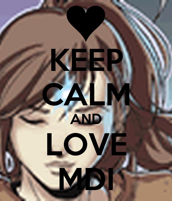 KEEP CALM AND LOVE MDI
