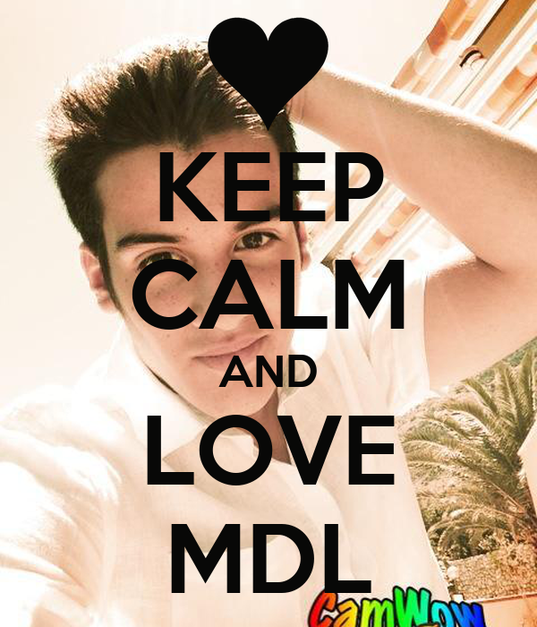 KEEP CALM AND LOVE MDL