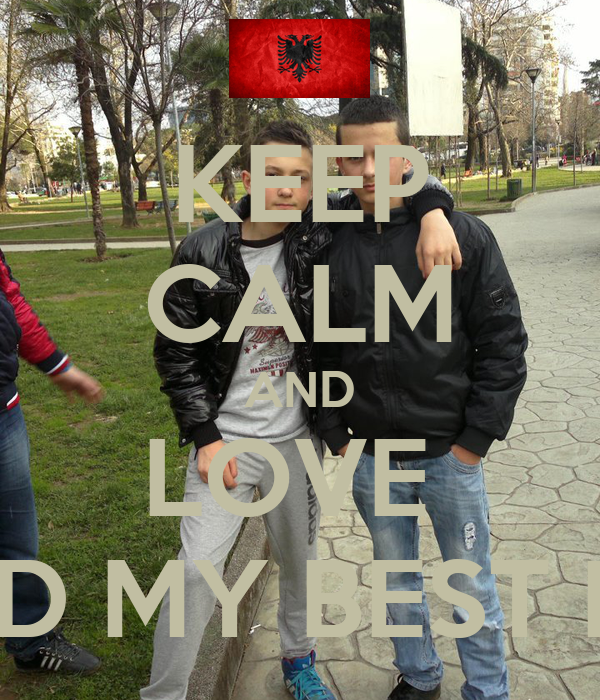 KEEP CALM AND LOVE  ME AND MY BEST FRIEND