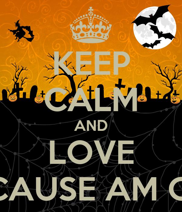 KEEP CALM AND LOVE ME CAUSE AM CUTE