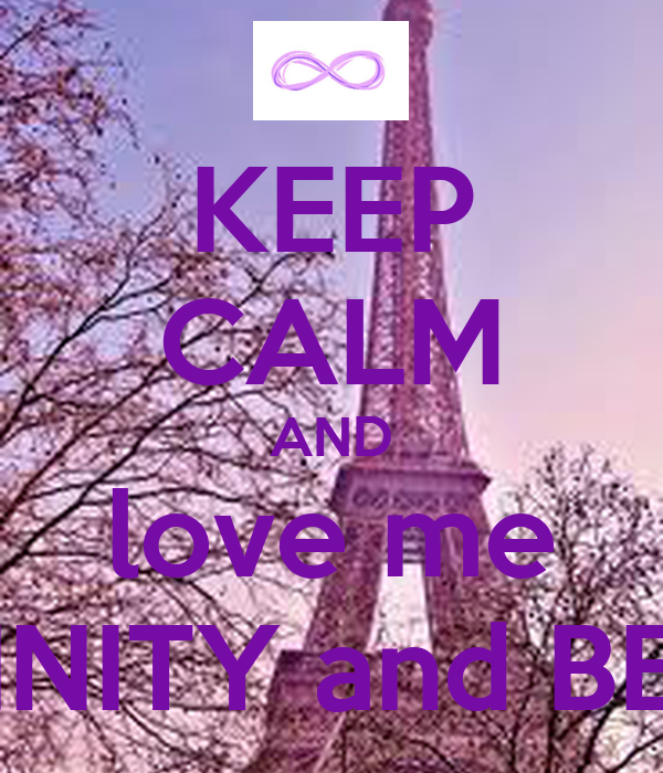 KEEP CALM AND love me To INFINITY and BEYOND