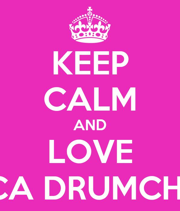KEEP CALM AND LOVE MECCA DRUMCHAPEL
