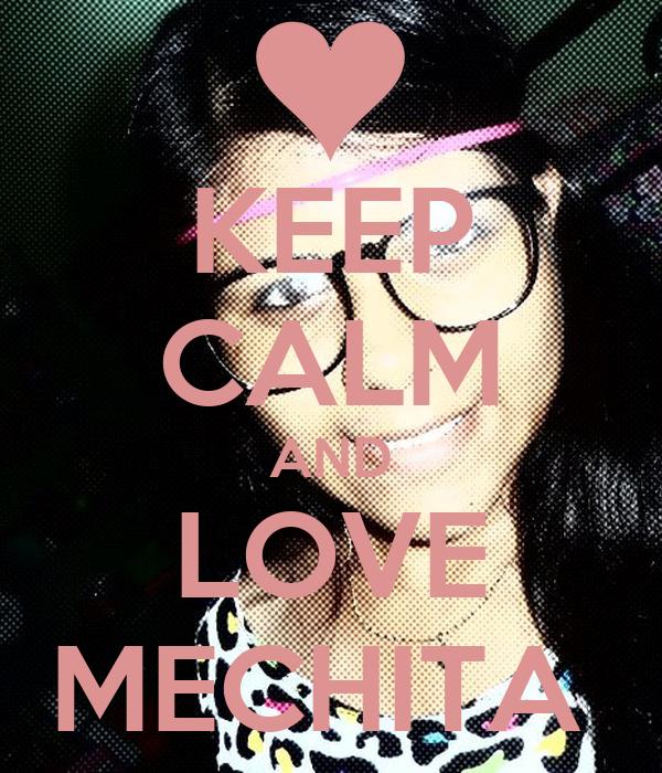 KEEP CALM AND LOVE MECHITA