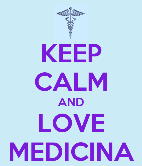 KEEP CALM AND LOVE MEDICINA