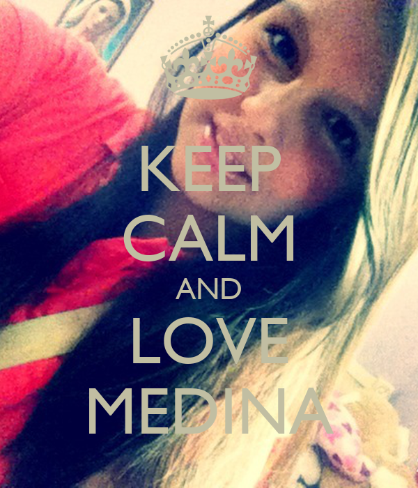 KEEP CALM AND LOVE MEDINA
