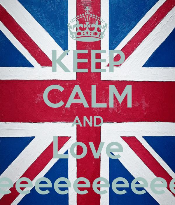 KEEP CALM AND Love Meeeeeeeeeeeee