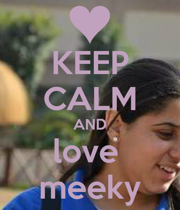 KEEP CALM AND love  meeky