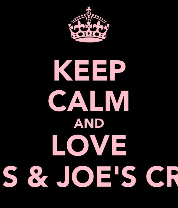 KEEP CALM AND LOVE MEG'S & JOE'S CROC'S