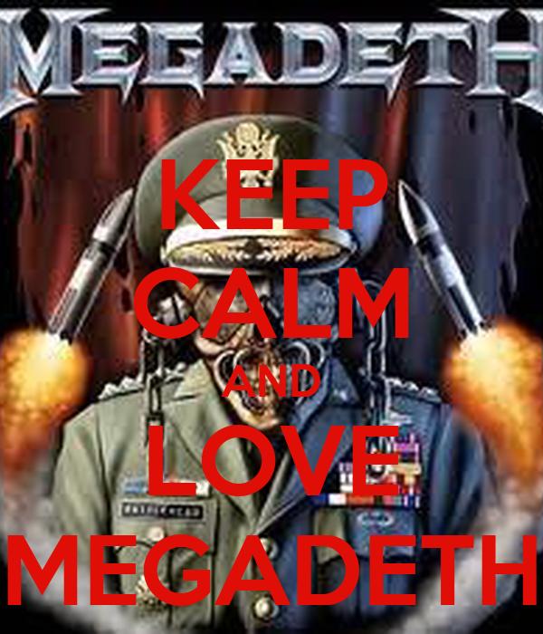 KEEP CALM AND LOVE MEGADETH