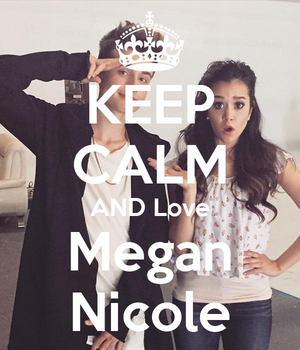 KEEP CALM AND Love Megan Nicole