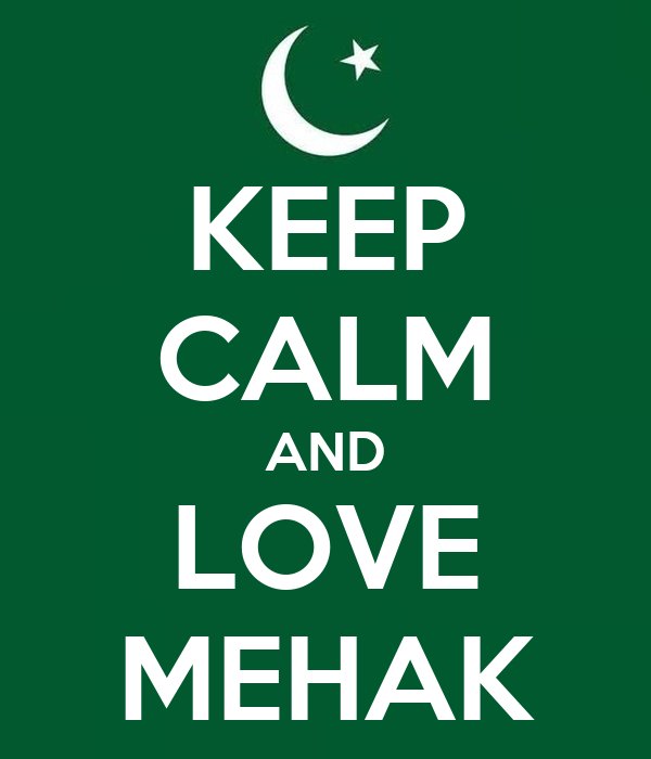 KEEP CALM AND LOVE MEHAK