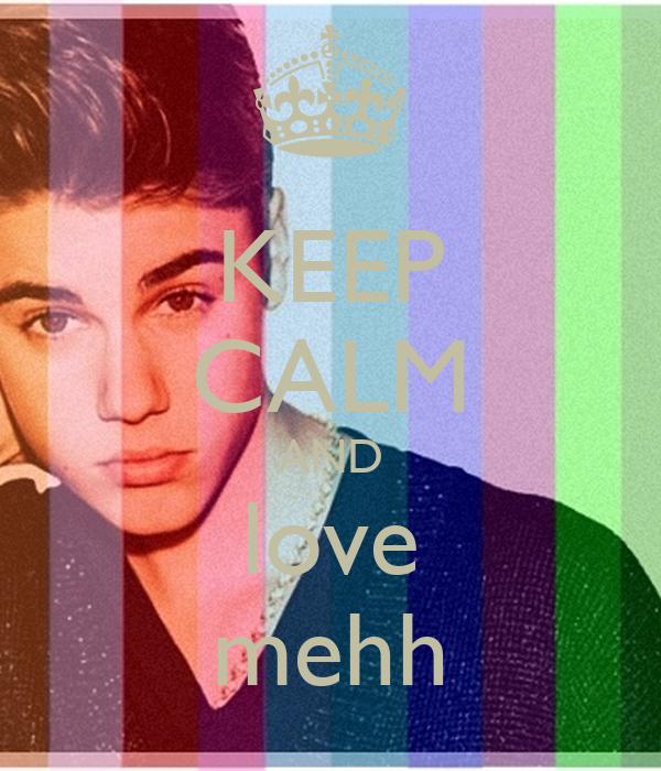 KEEP CALM AND love mehh