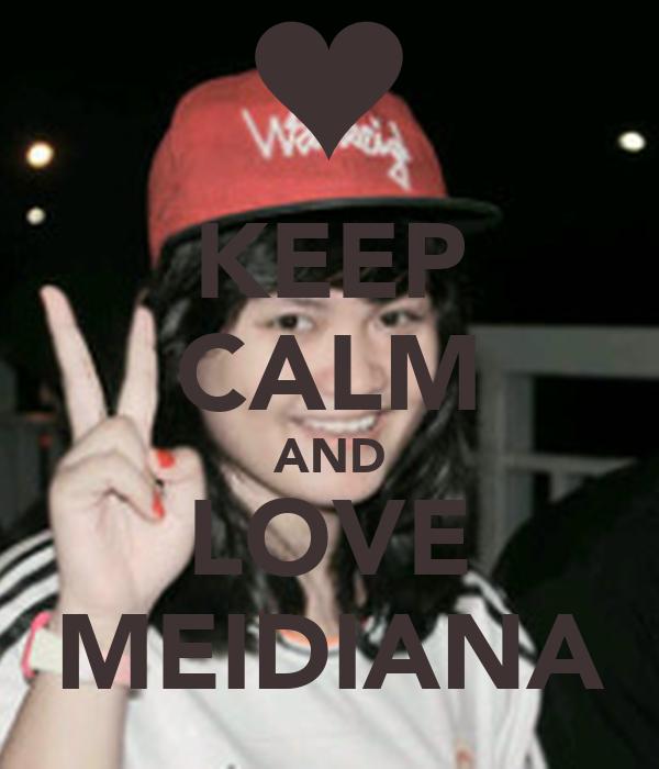 KEEP CALM AND LOVE MEIDIANA