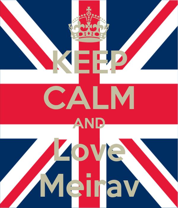 KEEP CALM AND Love Meirav