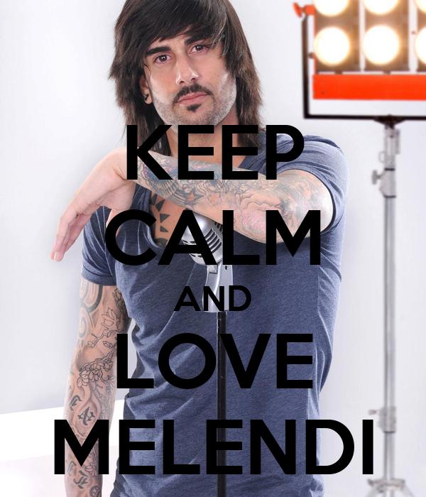 KEEP CALM AND LOVE MELENDI