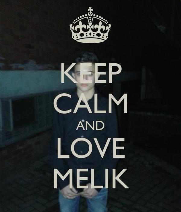 KEEP CALM AND LOVE MELIK