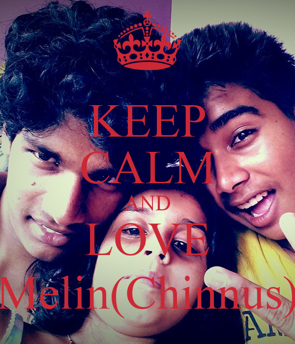 KEEP CALM AND LOVE Melin(Chinnus)