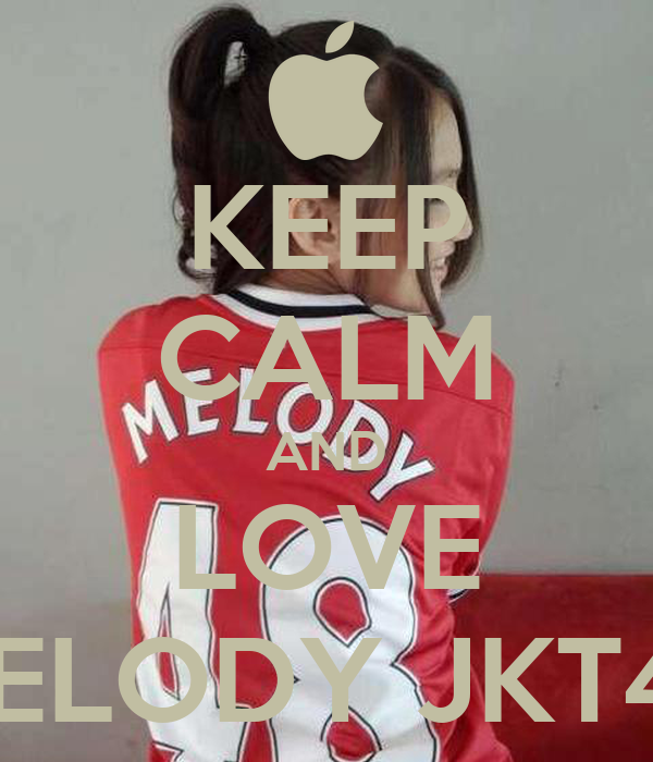 KEEP CALM AND LOVE MELODY JKT48