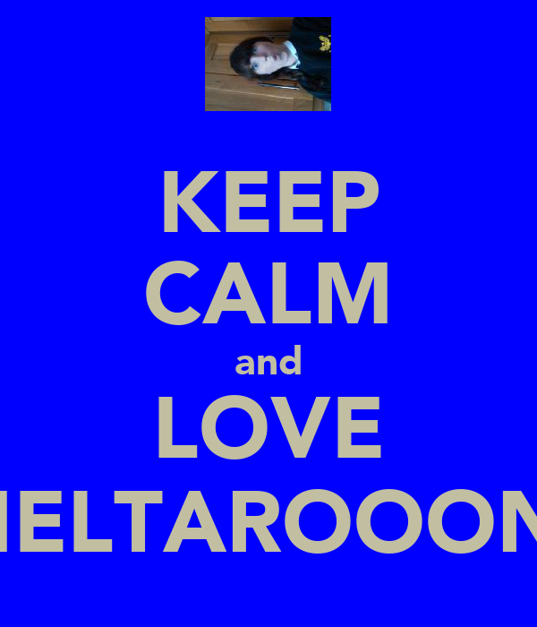 KEEP CALM and LOVE MELTAROOON!