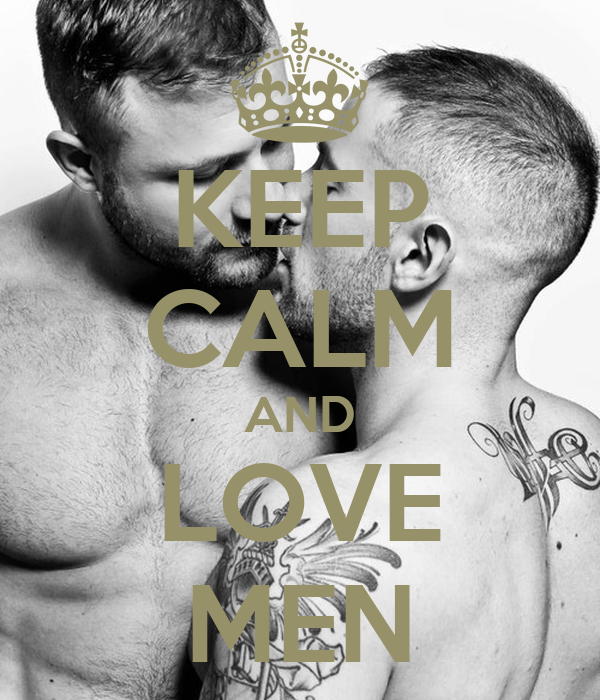 KEEP CALM AND LOVE MEN