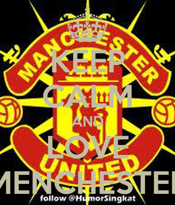KEEP CALM AND LOVE MENCHESTER