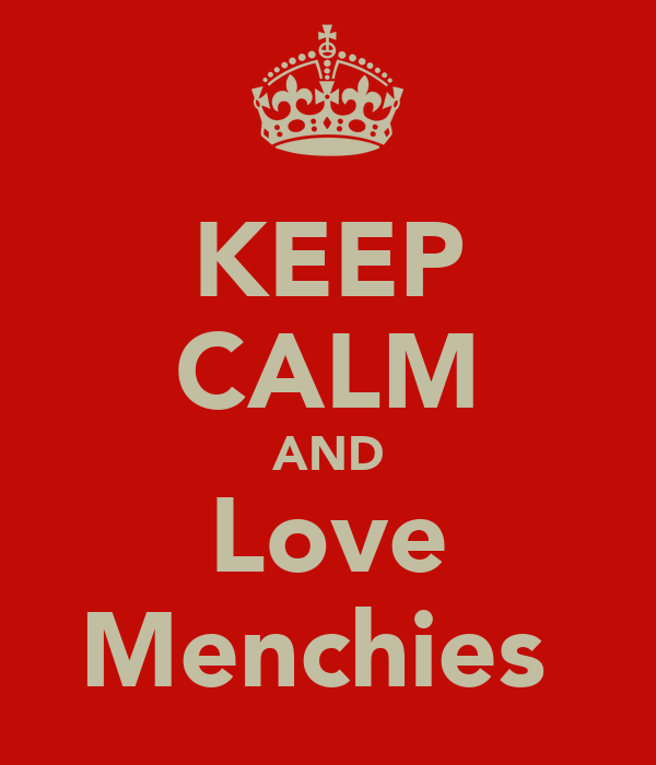 KEEP CALM AND Love Menchies