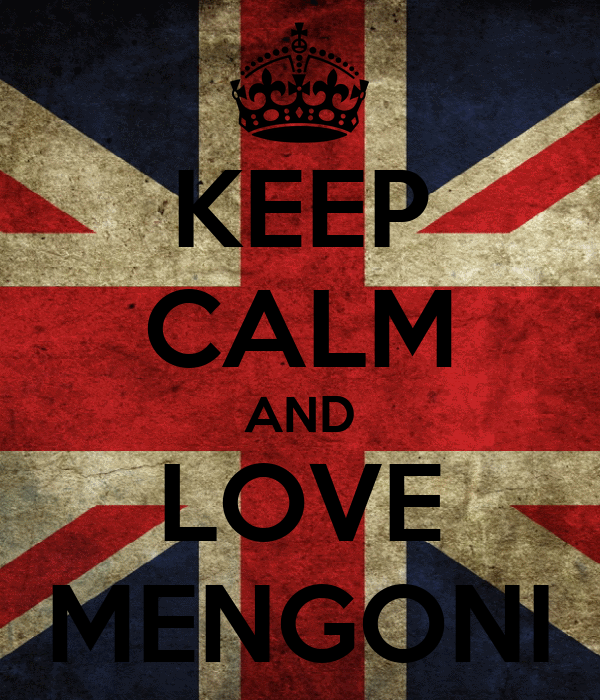 KEEP CALM AND LOVE MENGONI
