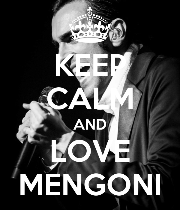 KEEP CALM AND LOVE MENGONI