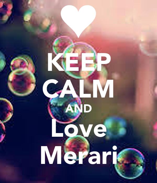 KEEP CALM AND Love Merari