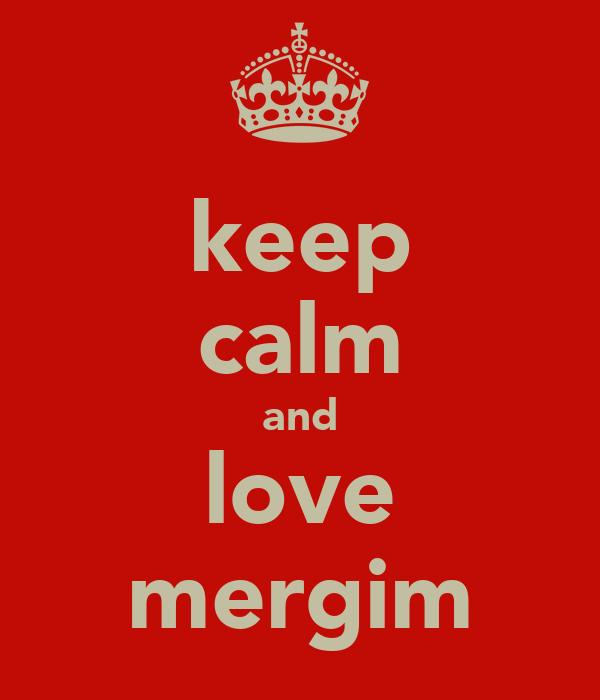 keep calm and love mergim