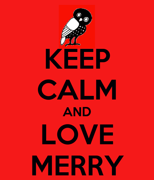 KEEP CALM AND LOVE MERRY