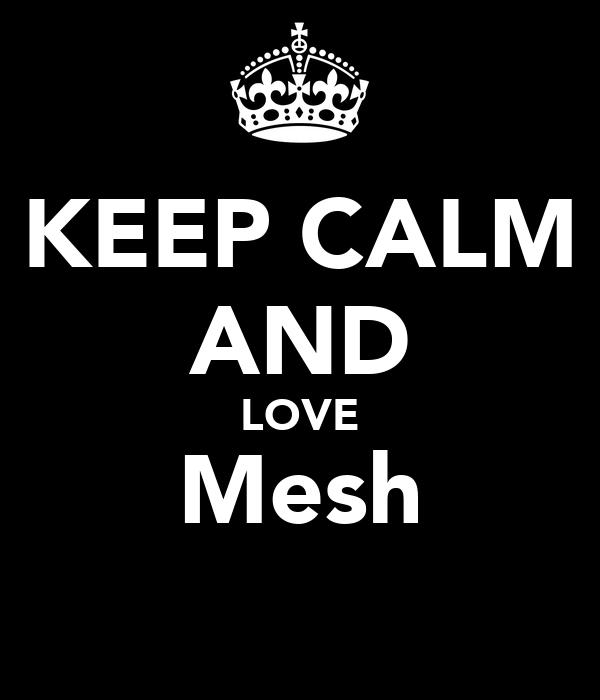 KEEP CALM AND LOVE Mesh
