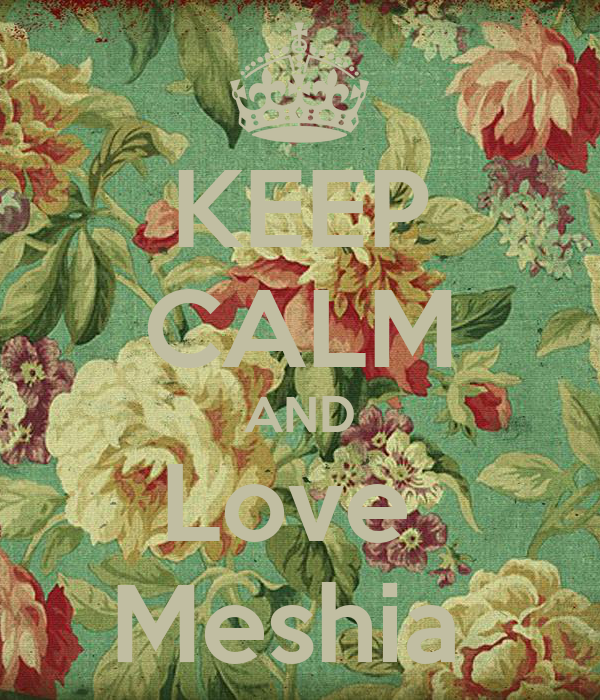 KEEP CALM AND Love  Meshia