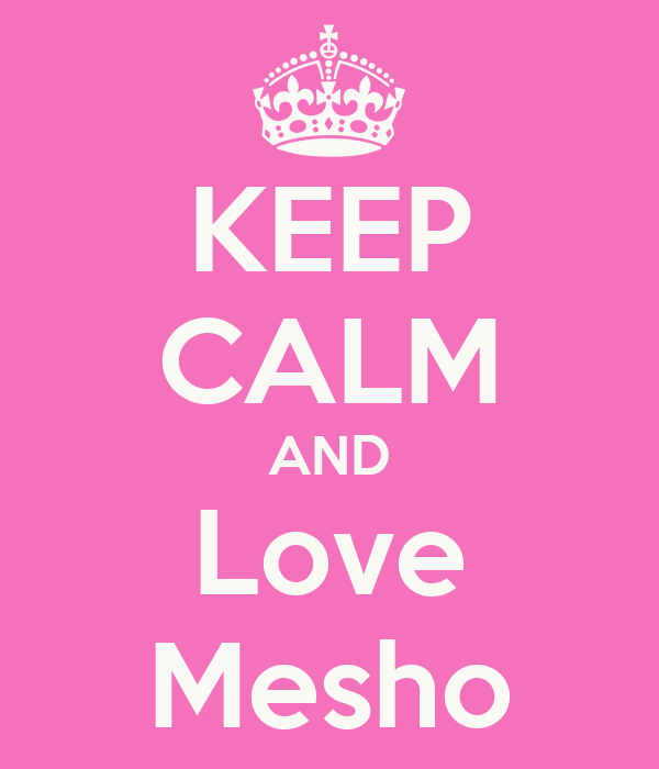KEEP CALM AND Love Mesho