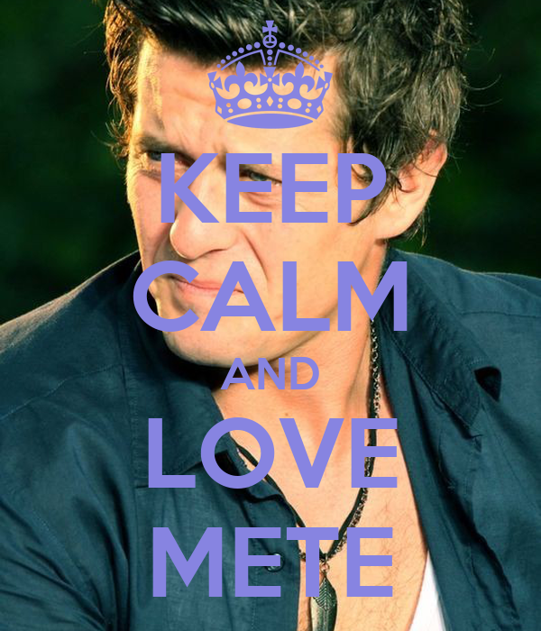 KEEP CALM AND LOVE METE