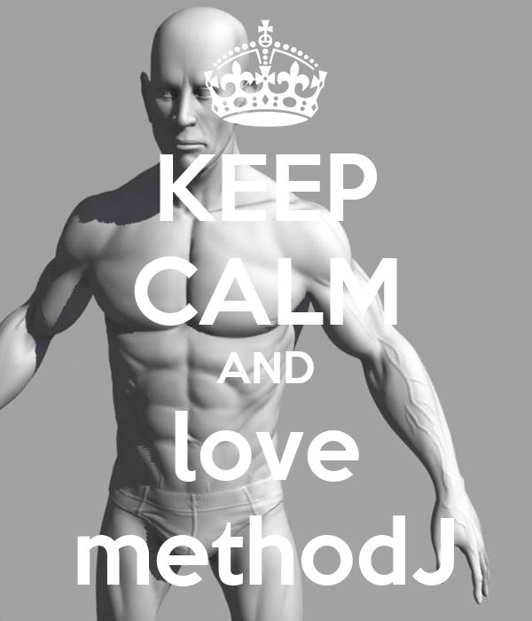 KEEP CALM AND love methodJ
