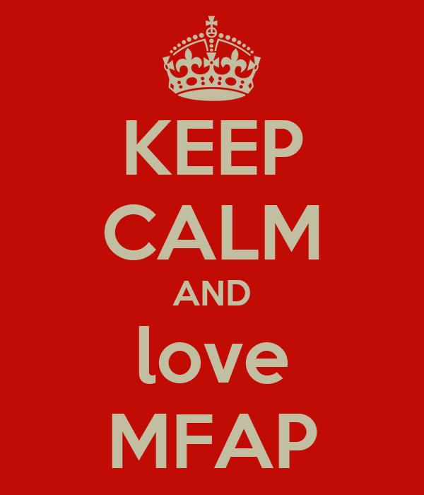 KEEP CALM AND love MFAP