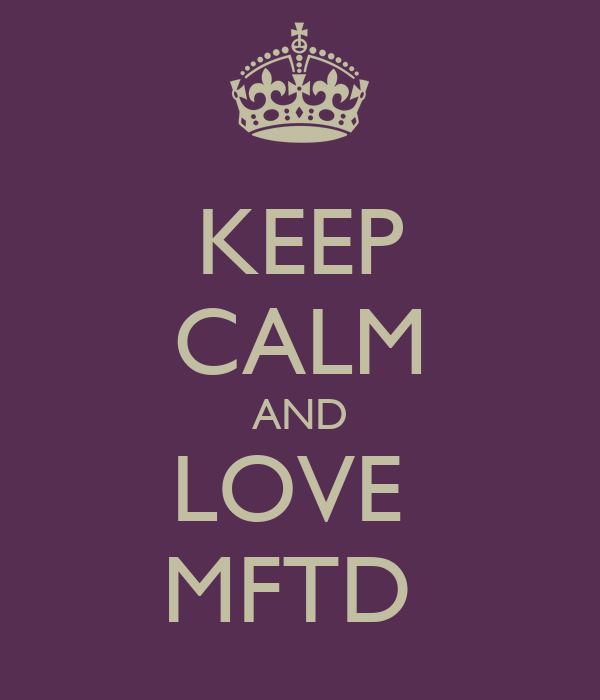KEEP CALM AND LOVE  MFTD