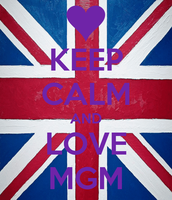 KEEP CALM AND LOVE MGM