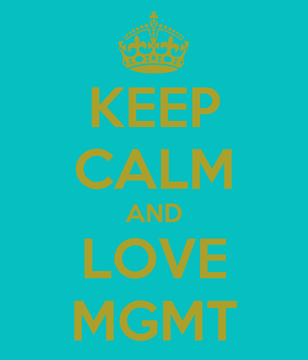 KEEP CALM AND LOVE MGMT