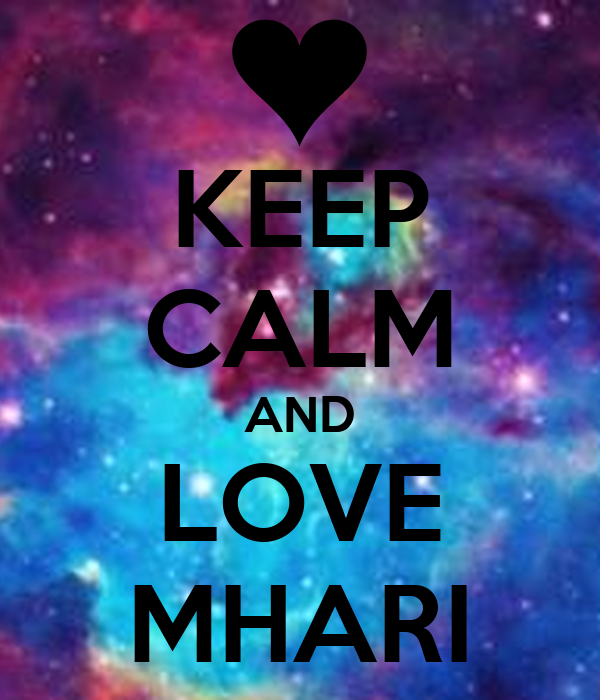 KEEP CALM AND LOVE MHARI