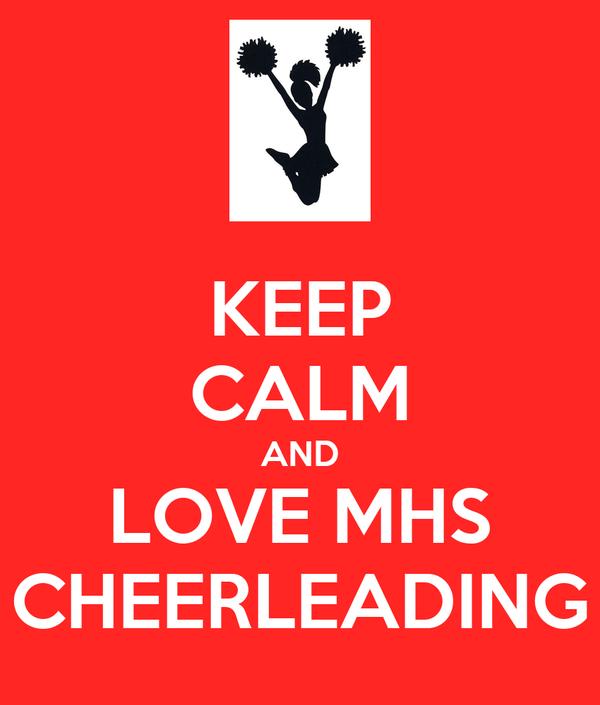 KEEP CALM AND LOVE MHS CHEERLEADING