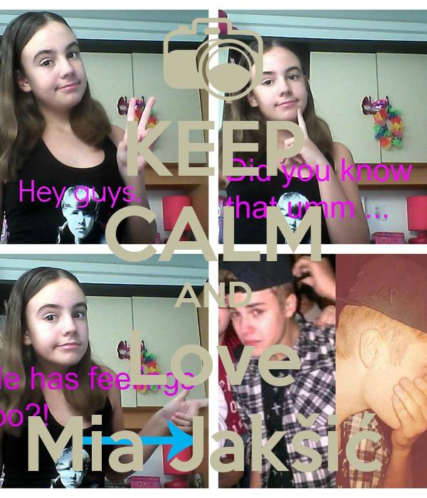 KEEP CALM AND Love Mia Jakšić