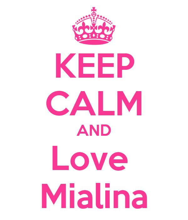KEEP CALM AND Love  Mialina