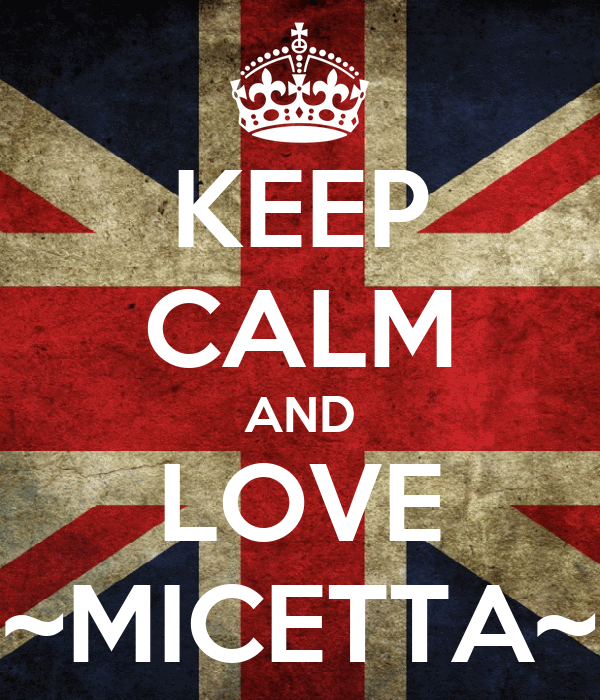 KEEP CALM AND LOVE ~MICETTA~