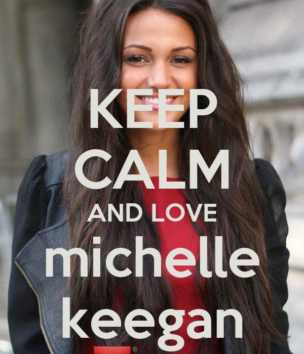 KEEP CALM AND LOVE michelle keegan