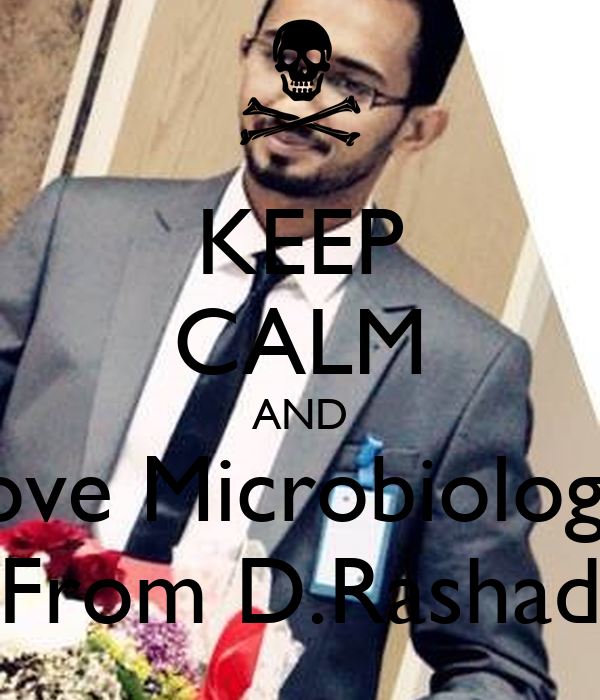 KEEP CALM AND love Microbiology From D.Rashad