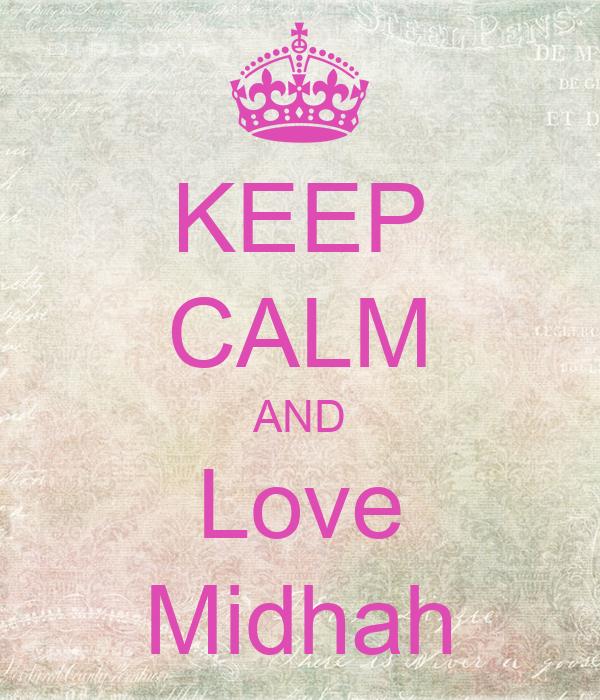 KEEP CALM AND Love Midhah