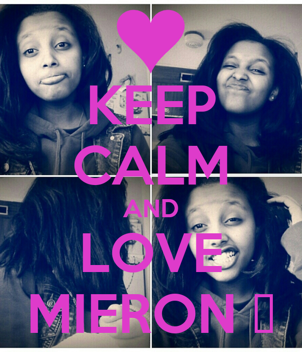 KEEP CALM AND LOVE MIERON ♥