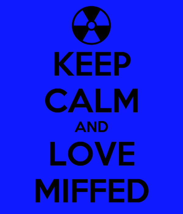 KEEP CALM AND LOVE MIFFED
